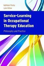 Service-Learning In Occupational Therapy Education: Philosophy & Practice: By...