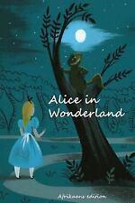 Alice in Wonderland (Afrikaans Edition): By Carroll, Lewis Koenig, Sieghard
