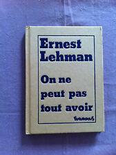 LEHMAN Ernest - On ne peut pas tout avoir. - 1986 -
