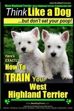 West Highland Terrier, West Highland Terrier Training AAA AKC: Think Like a D...