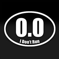 0.0 I Don't Run Funny Marathon Oval Decal Car Window Laptop Vinyl Sticker White