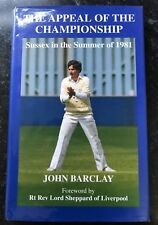 The Appeal of the Championship Sussex in the Summer of 1981 John Barclay Signed
