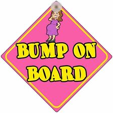 """ BUMP ON BOARD "" FUNNY CAR WINDOW SIGN FOR MUMS TO BE"