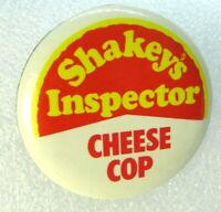 Vintage SHAKEY'S INSPECTOR Pin Back Button Cheese Cop Made In USA