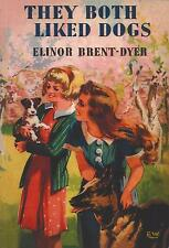 ELINOR M BRENT-DYER:-  They Both Liked Dogs