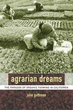 Agrarian Dreams: The Paradox of Organic Farming in California (California Studie
