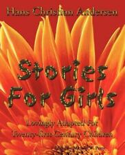 Stories for Girls : Lovingly Adapted for Twenty-First Century Children by...