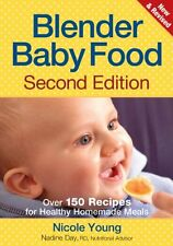 Blender Baby Food: Over 175 Recipes for Healthy Homemade Meals by Nicole Young,