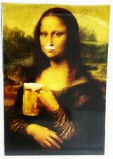 funny joke Mona Lisa Drink beer pic Design Poster Magnet Fridge Collectible
