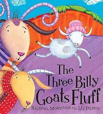 The Three Billy Goats Fluff. Rachael Mortimer and Liz Pichon-ExLibrary