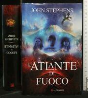 L'ATLANTE DI FUOCO. John Stephens. Longanesi.