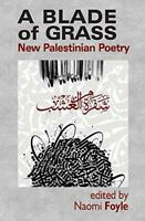 A Blade of Grass: New Palestinian Poetry by Naomi Foyle, NEW Book, FREE & FAST D