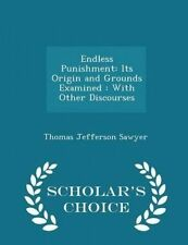 Endless Punishment Origin Grounds Examined Other D by Sawyer Thomas Jefferson