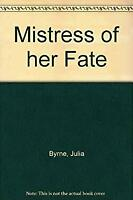 Mistress of He Fate by Julia Byrne