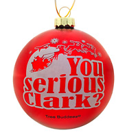 Tree Buddees You serious Clark? Red Glass Christmas Vacation Ornament Ornaments