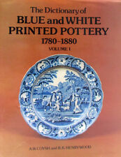 The Dictionary of Blue and White Printed Pottery 1780-1880 Volume 1. A.W. Coysh