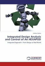 Integrated Design Analysis and Control of an Hexapod.by Berker, Khan New.#