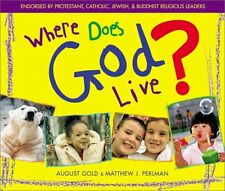 Where Does God Live? by August Gold, Rev. Matthew J. Perlman