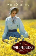 Where Wildflowers Bloom: A Novel (Sisters at Heart), Shorey, Ann, 0800720741, Bo