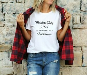 Mothers Day T Shirt - 2021 the one where i was in lockdown Mummy Funny gift Top