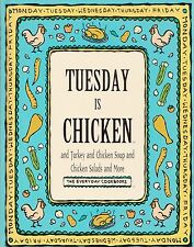 TUESDAY IS CHICKEN & TURKEY & CHICKEN SOUP & CHICKEN SALADS & MORE COOKBOOK YUM!