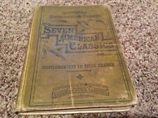 VINTAGE SEVEN AMERICAN CLASSICS SUPPLEMENTARY TO FIFTH READER 1880 BOOK