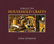 Forgotten Household Crafts by Seymour, John 1405322225 FREE Shipping