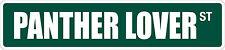 "*Aluminum* Panther Lover 4"" x 18"" Metal Novelty Street Sign Ss 2822"