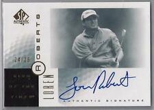 2001 SP AUTHENTIC SIGN OF THE TIMES GOLD LOREN ROBERTS AUTO 24/25!!