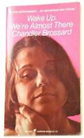 Wake Up. We're Almost There by Brossard, Chandler Book The Fast Free Shipping