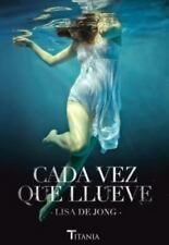 Cada vez que llueve (Spanish Edition) by Lisa de Jong in Used - Very Good