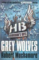 Grey Wolves (Henderson's Boys) By Robert Muchamore