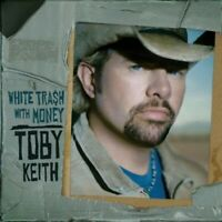 White Trash With Money - Toby Keith - EACH CD $2 BUY AT LEAST 4 2006-04-11 - Sho