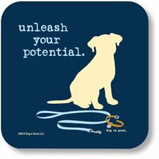 Puppy Dog is Good Unleash Your Potential Drink Coaster