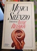 A. REDMON, MUSICA E SILENZIO, MONDADORI, 1979, 1A ED. -A11