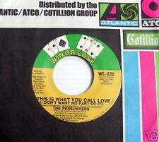 the PERSUADERS 45 If This Is What You Call Love MINT