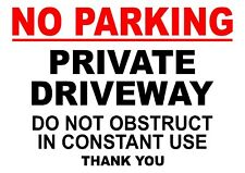 No Parking Private Driveway Do Not Obstruct Constant Use Pre-Drilled Sign A4