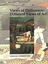 Views of Difference: Different Views of Art edited by Catherine King
