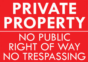 """""""PRIVATE PROPERTY NO PUBLIC ACCESS"""" METAL SIGN NO RIGHT OF WAY TRESPASSING SIGN"""
