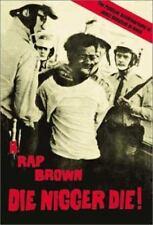 Die Nigger Die! : A Political Autobiography of Jamil Abdullah Al-Amin by H....
