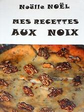 RECETTES AUX NOIX Cuisine Poissons Viandes Gâteaux Confitures Alcool