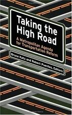 Taking the High Road: A Metropolitan Agenda for Transportation Reform-ExLibrary