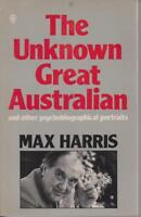 AUSTRALIAN BIOGRAPHY , THE UNKNOWN GREAT AUSTRALIAN by MAX HARRIS
