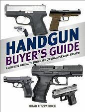 Handgun Buyer's Guide: A Complete Manual to Buying and Owning a Personal Fire...