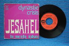 DYNASTIE CRISIS / SP PATHE C 006-11.982 / 1972 ( F )