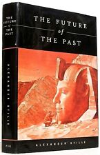 ALEXANDER STILLE—THE FUTURE of THE PAST—FARRAR STRAUS & GIROUX (2002)—signed 1st