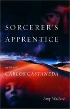 Sorcerer's Apprentice : My Life with Carlos Castaneda by Amy Wallace FIRST ED.