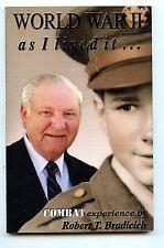 World War 2 as I lived it. Life story of Bob Bradicich 110th Regiment 28th Div.