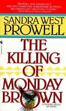 The Killing of Monday Brown by Sandra West Prowell (1996, Paperback)