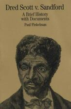 Dred Scott v. Sandford: A Brief History with Documents (The Bedford Series in